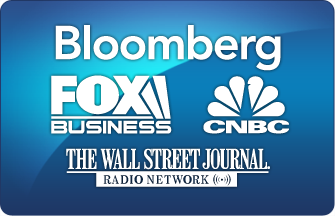 Bloomberg, Fox Business, CNBC, WSJ Radio